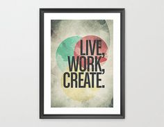 Live Work Create - Limited Edition Quote Art Print (MEDIUM - A3)