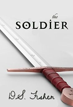 The Soldier by [Fisher, D.S.]