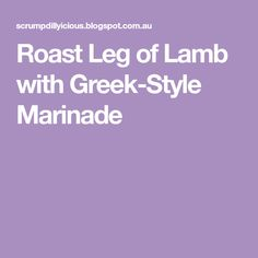 Roast Leg of Lamb with Greek-Style Marinade
