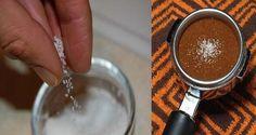 Secretele: A pus putina sare in cafea....Dupa ce vei vedea de ce, vei face si tu la fel!