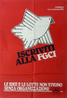 Iscriviti alla FGCI Le idee e le lotte non vivono senza organizzazione - campagna di tesseramento 1981  Progetto grafico di Daniele Turchi.
