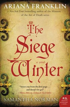 A powerful historical novel by the late Ariana Franklin and her daughter Samantha Norman, The Siege Winter is a tour de force mystery and murder, adventure...