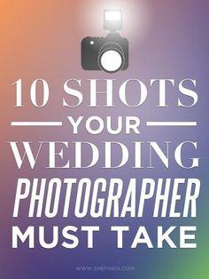 10 Shots Your Wedding Photographer Must Take