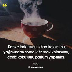 Kahve kokusunu, kitap kokusunu, yağmurdan sonra ki toprak kokusunu, deniz kokusunu parfüm yapsınlar. - İcarus (Kaynak: Instagram - neokumali) #sözler #anlamlısözler #güzelsözler #manalısözler #özlüsözler #alıntı #alıntılar #alıntıdır #alıntısözler #şiir #edebiyat