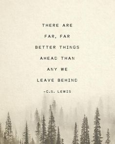Lewis quote, there are far far better things ahead than any we leave behind, gifts for him, motivational quote poster, mens art - C. Lewis quote there are far far better things ahead than Now Quotes, Great Quotes, Words Quotes, Wise Words, Inspirational Quotes, Motivational Quotes For Men, Look Ahead Quotes, Sayings, People Quotes