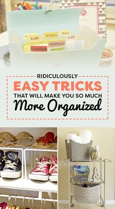 7 Ridiculously Easy Tricks That Will Make You So Much More Organized