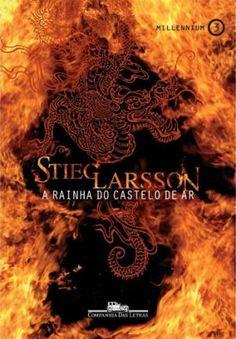 Trilogia Millennium - Livro 3 - A Rainha do Castelo de Ar - Stieg Larsson (via Skoob)