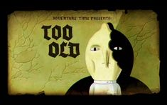 Too Old (2013)