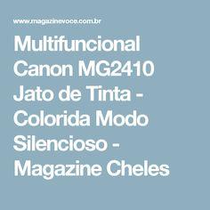 Multifuncional Canon MG2410 Jato de Tinta - Colorida Modo Silencioso - Magazine Cheles