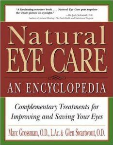 Natural Eye Care: An Encyclopedia (9780879837044): Marc Grossman, Glen Swartwout: Books
