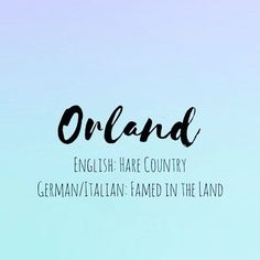Orland Click this pic for more information and cultural heritage German Names, Irish Names, English Surnames, Character Names, Writing Resources, Fantasy Inspiration, Baby Names, Meant To Be, Bb