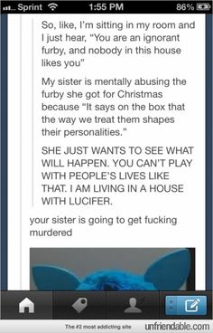 Tumblr - How you treat your furby shapes its personality. OMG its like living with s psychopath!