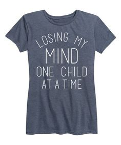 Another great find on #zulily! Heather Blue 'Losing My Mind' Relaxed-Fit Tee #zulilyfinds