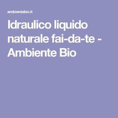Idraulico liquido naturale fai-da-te - Ambiente Bio