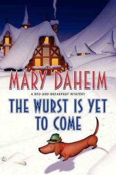 The Wurst is Yet to Come: A Bed-and-Breakfast Mystery by Mary Daheim  7/2012