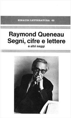 Raymond Queneau, Segni, cifre e lettere e altri saggi, Einaudi, Torino, 1981