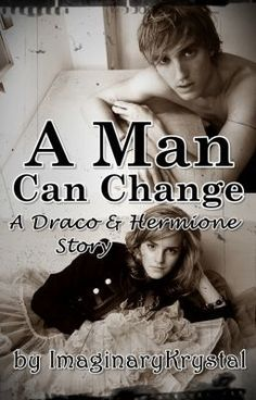 """A Man Can Change - A Draco/Hermione Story - Platform 9 & 3/4"" by ImaginaryKrystal - ""Pesky Death Eaters and Horcrux hunting changed Hermione's plans for her 7th year dramatically, but a…"""