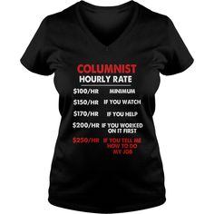 Best #Family Jobs Gifts, Funny Works Gifts Ideas COLUMNIST Hourly Rate, Order HERE ==> https://www.sunfrog.com/Jobs/130901184-868379011.html?58114, Please tag & share with your friends who would love it, #christmasgifts #superbowl #renegadelife  #family activities, family reunion, family home  #family #science #nature #sports #tattoos #technology #travel