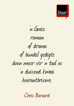 Chris Barnard | 'n Goeie roman of drama of bundel gedigte doen meer vir 'n taal ... Afrikaans Language, Beautiful Words, Languages, Communication, Literature, Poetry, Drama, Writing, Sayings