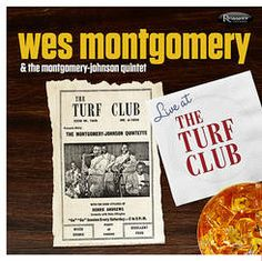 Wes Montgomery & The Montgomery-Johnson Quintet Live At The Turf Club