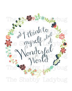 And I think to Myself What a Wonderful World 8x10 Digital Print, INSTANT DOWNLOAD $5