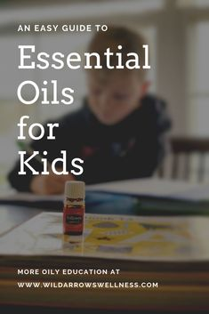 An easy how to guide on how to promote a healthy natural lifestyle for kids using Essential Oils