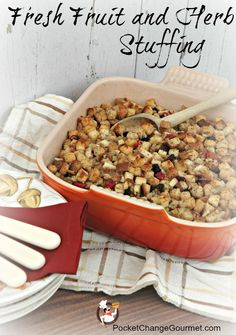 Fresh Fruit and Herb Stuffing using cranberries and apples from the orchard and a few ready made ingredients from the grocer. Recipe from Pocket Change Gourmet.com