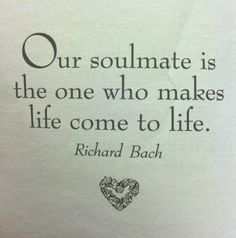 """""""Our soulmate is the one who makes life come to life."""" #lovequotes"""