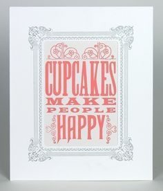 CUPCAKES Make People Happy Wood Type Print in White Letterpress Vignette 8X10 Ready To Frame Hand Printed Letterpress Pink