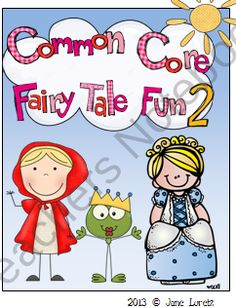 Common Core Fairy Tale Fun 2 from Seejaneteachmultiage on TeachersNotebook.com (75 pages)  - These fairy tales are great fun. Little Red Riding Hood, CInderella and The Frog Prince.  Plays, puppets, activities that meet the common core.