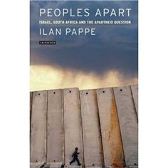 Peoples Apart: Israel, South Africa and the Apartheid Question: Ilan Pappé: 9781845117214: Books - Amazon.ca