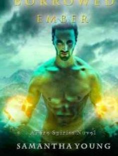 Borrowed Ember (Fire Spirits) by Samantha Young - Free eBook Online