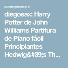 diegosax: Harry Potter de John Williams Partitura de Piano fácil Principiantes Hedwig's Theme Piano Partitura y otros instrumentos sheet music