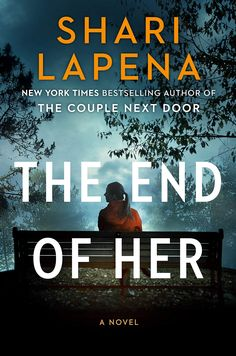 """Read """"The End of Her A Novel"""" by Shari Lapena available from Rakuten Kobo. The new domestic suspense novel from the New York Times bestselling author of The Couple Next Door and Someone We Know I. New York Times, New Books, Books To Read, The Couple Next Door, Hurry Home, Summer Reading Lists, Mystery Thriller, Thriller Books, Penguin Random House"""