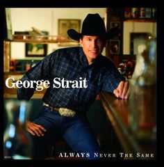 George Strait--love him