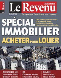 Le Revenu Placements 184 - Mai 2012 French   76 pages   HQ PDF   70 MB A la une dans ce numéro : Spécial immobilier : acheter ou louer ?Et également : assurance vie bourse immobilier ISF