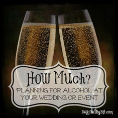 How Much? Planning For Alcohol At Your Wedding Or Event