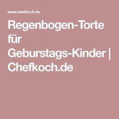 Regenbogen-Torte für Geburstags-Kinder | Chefkoch.de
