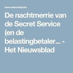 De nachtmerrie van de Secret Service (en de belastingbetaler... - Het Nieuwsblad