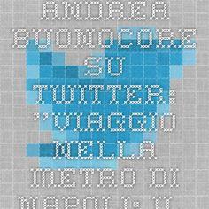 """Andrea Buonocore su Twitter: """"Viaggio nella metro di Napoli: il timelapse http://t.co/bWBwNtm9pa via @repubblicait #metrolapse #napoli #naples #visitnaples #timelapse"""""""