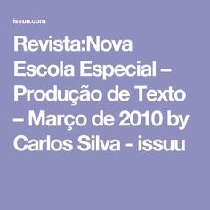 Revista:Nova Escola Especial – Produção de Texto – Março de 2010 by Carlos Silva - issuu