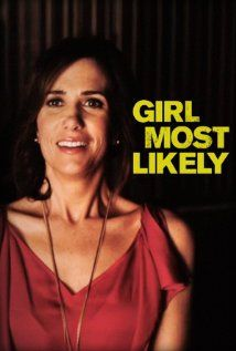 Girl Most Likely. Directed By: Shari Springer Berman. (7/19/13).