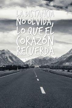 La distancia no olvida lo que el corazón recuerda.