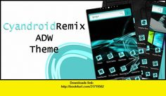 ADW Theme CyandroidRemix , Android , torrent, downloads, rapidshare, filesonic, hotfile, megaupload, fileserve
