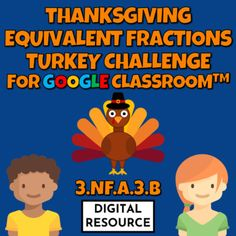 Thanksgiving turkey-themed interactive Google Slides digital task card math game covering equivalent fractions CCSS 3.NF.A.3.B Distance Learningmostly easy problems, but a few really challenging!2 challenges, 10 multiple choice self-checking problems eachDigital product - no prep!⭐Grade 3 Math Inter... 3rd Grade Math, Grade 3, Equivalent Fractions, Thanksgiving Games, Multiple Choice, Google Classroom, Math Games, Task Cards, Distance