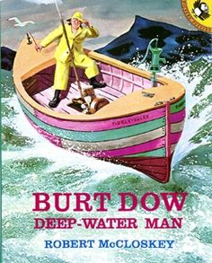 """Read """"Burt Dow, Deep-Water Man"""" by Robert McCloskey available from Rakuten Kobo. Whenever Burt Dow, who lives in a snug little house on the Maine coast, sets out to sea, his pet giggling gull goes alon. Water Pictures, Guy Pictures, Deep Water, Best Children Books, Childrens Books, Kid Books, Homer Price, Pop Up, Vikings"""