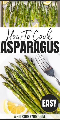 How To Cook Asparagus In The Oven - Fast & Easy - A step-by-step guide for how to cook asparagus in the oven! This oven roasted baked asparagus recipe is ready in under 20 minutes, with basic ingredients. It's the best way to cook asparagus! #wholesomeyum