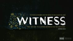 """And the report was good in the eyes of the people of Israel. And the people of Israel blessed God and spoke no more of making war against them to destroy the land where the people of Reuben and the people of Gad were settled. The people of Reuben and the people of Gad called the altar Witness, """"For,"""" they said, """"it is a witness between us that the Lord is God."""""""