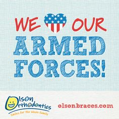 Happy Armed Forces Day from all of us at Olson Orthodontics!