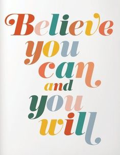 you can and you will - printable quote art, printable inspiration, inspirational quote - Believe you can and you will.Believe you can and you will. Positive Affirmations, Positive Quotes, Motivational Quotes, Inspirational Quotes, Cute Quotes, Happy Quotes, Best Quotes, Popular Quotes, Cute Sayings